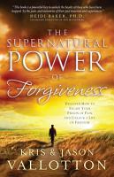The Supernatural Power of Forgiveness PDF