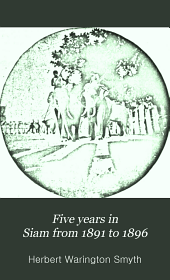 Five Years in Siam from 1891 to 1896: Volume 1