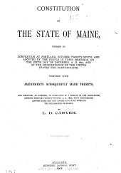 Constitution of the State of Maine, Formed in Convention at Portland, Oct. Twenty-ninth, and Adopted by the People in Town Meetings, on the Sixth Day of Dec. A. D. 1819, and of the Independence of the U. S. the Forty-fourth