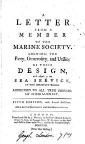A Letter from a Member of the Marine Society: Shewing the Piety, Generosity, and Utility of Their Design, with Respect to the Sea-service, ...