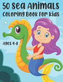 50 Sea Animals Coloring Book For Kids Ages 4-8