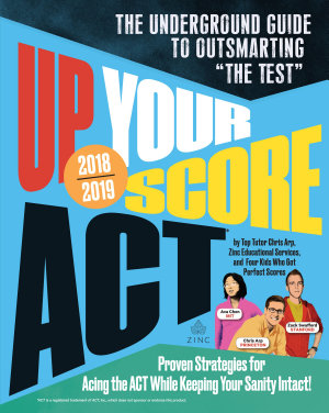 Up Your Score  ACT  2018 2019 Edition