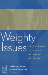 Weighty Issues: Fatness and Thinness As Social Problems