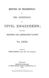 Minutes of Proceedings of the Institution of Civil Engineers: Volume 81