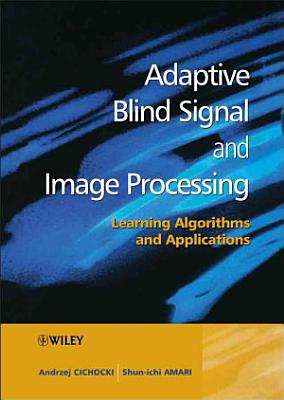Adaptive Blind Signal and Image Processing