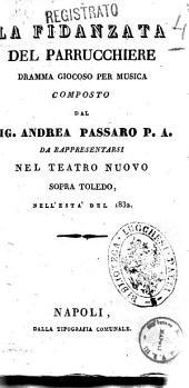 La fidanzata del parrucchiere dramma giocoso per musica composto dal sig. Andrea Passaro