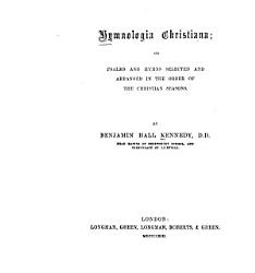 Hymnologia Christiana  Or  Psalms and Hymns Selected and Arranged in the Order of the Christian Seasons PDF