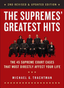 The Supremes  Greatest Hits  2nd Revised   Updated Edition  The 45 Supreme Court Cases That Most Directly Affect Your Life PDF
