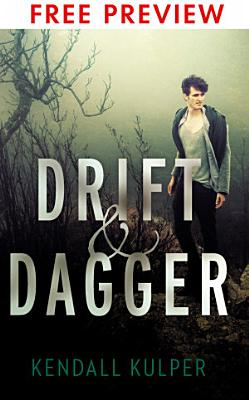 Drift   Dagger   FREE PREVIEW EDITION  The First 7 Chapters