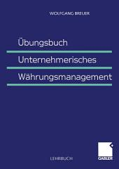 Übungsbuch Unternehmerisches Währungsmanagement
