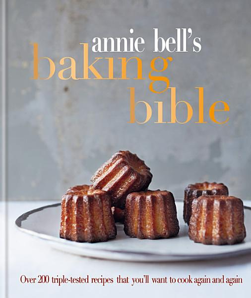 Download Annie Bell s Baking Bible Book