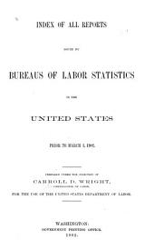 Index of All Reports Issued by Bureaus of Labor Statistics in the United States, Prior to March 1, 1902