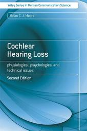 Cochlear Hearing Loss: Physiological, Psychological and Technical Issues, Edition 2