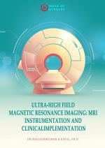 Ultra-high Field Magnetic Resonance Imaging: Mri Instrumentation And Clinical Implementation