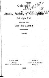 Colección de autos, farsas, y coloquios del siglo XVI: Volumen 4
