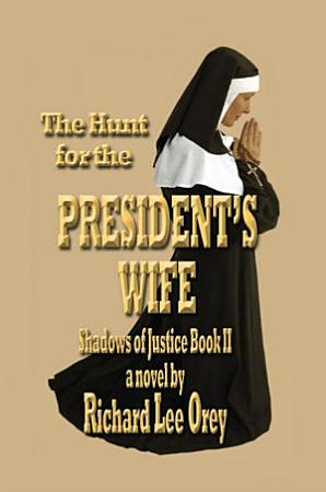 The Hunt for the President   S Wife PDF