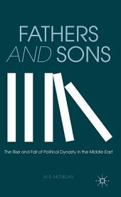 Fathers and Sons: The Rise and Fall of Political Dynasty in the Middle East