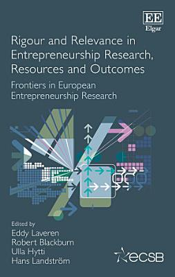 Rigour and Relevance in Entrepreneurship Research  Resources and Outcomes