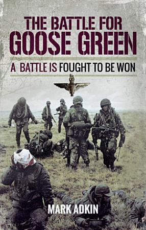 The Battle for Goose Green PDF