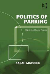 Politics of Parking: Rights, Identity, and Property