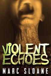 Violent Echoes (A Dark Psychological Thriller)