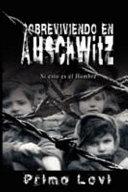 Sobreviviendo en Auschwitz   Si esto es el Hombre   Survival In Auschwitz   If This Is a Man PDF