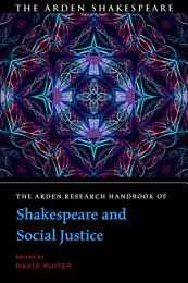 The Arden Research Handbook of Shakespeare and Social Justice