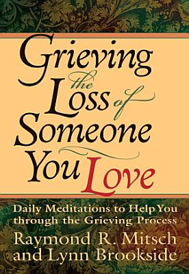 Grieving the Loss of Someone You Love PDF