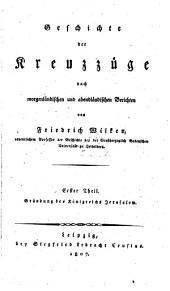 Geschichte der Kreuzzüge nach morgenländischen und abendländischen Berichten: Gründung des Königreichs Jerusalem. 1