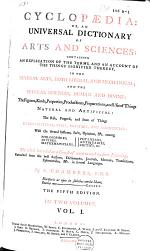 Cyclopædia: Or, an Universal Dictionary of Arts and Sciences ...
