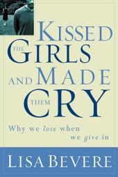Kissed the Girls and Made Them Cry: Why Women Lose When They Give In