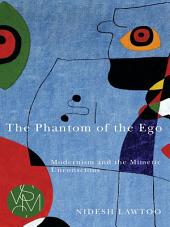 The Phantom of the Ego: Modernism and the Mimetic Unconscious