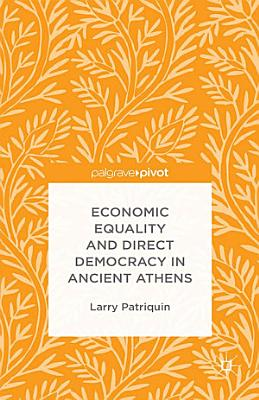 Economic Equality and Direct Democracy in Ancient Athens PDF