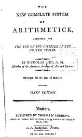 The New Complete System of Arithmetick: Composed for the Use of the Citizens of the United States