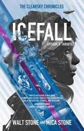Icefall: Targeted: Episode 3