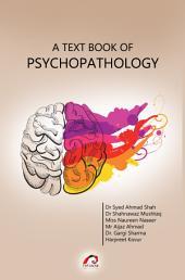 A TEXT BOOK OF PSYCHOPATHOLOGY
