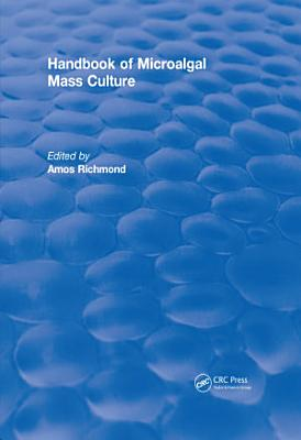 Handbook of Microalgal Mass Culture (1986)