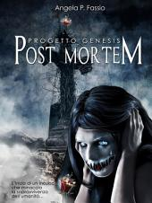 Progetto Genesis. Post Mortem: Volume 1