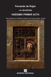 La Celestina. Vigésimo primer acto (texto adaptado al castellano moderno por Antonio Gálvez Alcaide)