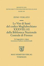 Le Vite di Santi del codice Magliabechiano XXXVIII. 110 della Biblioteca Nazionale Centrale di Firenze: Un leggendario volgare trecentesco italiano settentrionale