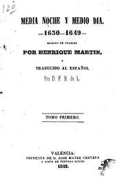 Media noche y medio dia: 1630-1649