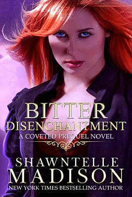 Bitter Disenchantment  A Coveted Prequel Novel