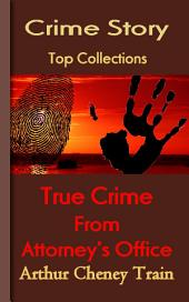True Stories of Crime From the District Attorney's Office: Top Crime Story