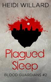 Plagued Sleep (Blood Guardians #2)