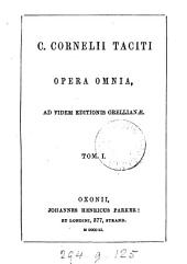 C. Cornelii Taciti opera omnia, ad fidem editionis Orellianæ: Volume 1