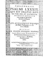 Paraphrasis Psalmi LXXXIX: Qui Est Oratio Moysis Viri Dei, Et Expressa Aerumnosae Mortalium vitae imago ac speculum, heroicis versibus exposita ; Cui Accesserunt Priores duo Psalmi Poenitentiales, VI. et XXXI. Davidis