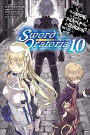 Is It Wrong to Try to Pick Up Girls in a Dungeon  On the Side  Sword Oratoria  Vol  10  light novel  PDF