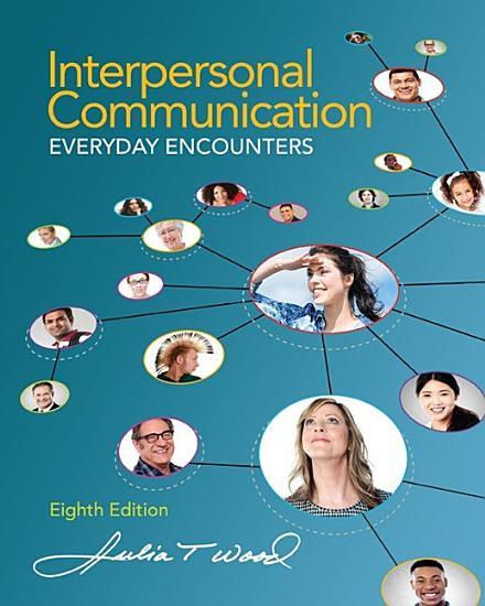 Interpersonal Communication  Everyday Encounters PDF