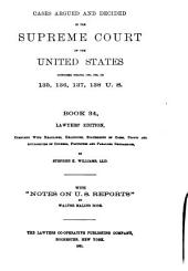 Reports of Cases Argued and Decided in the Supreme Court of the United States: Book 34