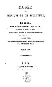 Museum of painting and sculpture or collection of the principal pictures, statues and bas-reliefs: Volume 6